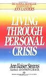 Living Through Personal Crisis, Ann Kaiser Stearns and Ann K. Stearns, 0345322932