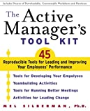 The Active Manager's Tool Kit : 45 Reproducible Tools for Leading and Improving Your Employee's Performance
