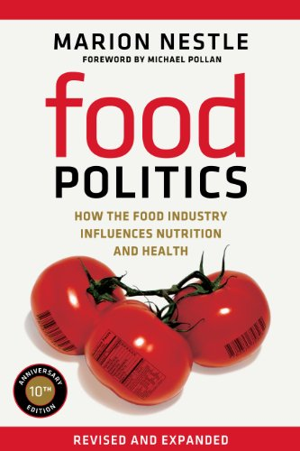Subsistence Politics: How the Food Industry Influences Nutrition and Health (California Studies in Food and Culture Book 3)
