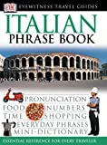 Eyewitness Travel Guides Phrase Book Italian, Dorling Kindersley Publishing Staff, 0789494892
