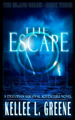 Read Online The Escape - A Dystopian Survival Adventure Novel (The Island Series) (Volume 3) ebook