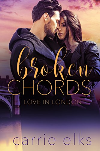 Broken Chords (Love in London Book 2) (2 Elk)