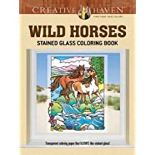 Creative Haven Wild Horses Stained Glass Coloring Book (Adult Coloring) by Marty Noble (2014-11-19)
