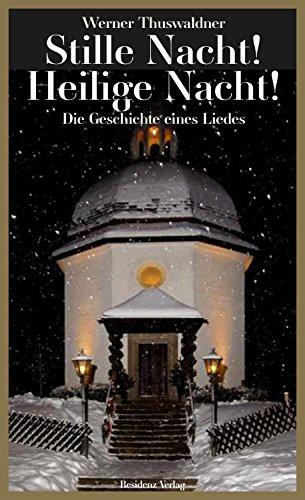 Stille Nacht! Heilige Nacht!: Die Geschichte eines Liedes (German Edition)