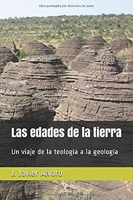Las edades de la tierra: Un viaje de la teología a la geología (Spanish Edition)