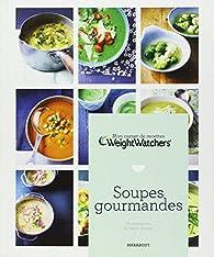 Soupes gourmandes - Mon carnet de recettes Weight Watchers par Weight Watchers