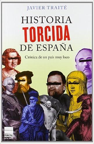 HISTORIA TORCIDA DE ESPAÑA (Principal de los Libros): Amazon.es ...