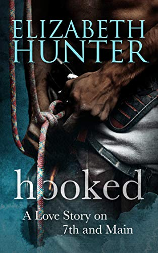 Hooked: A Love Story on 7th and Main (Love Stories on 7th and Main Book 2) by [Hunter, Elizabeth]