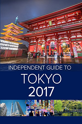 The Independent Guide to Tokyo 2017 (Travel Guide) by [Waghorn, Louise]