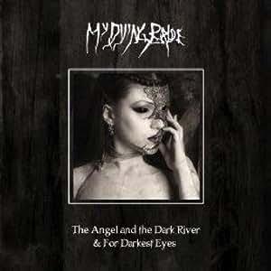 Angel & The Dark River / Darkest Eyes