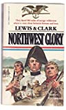 Lewis and Clark Northwest Glory, James Raymond, 0440047471