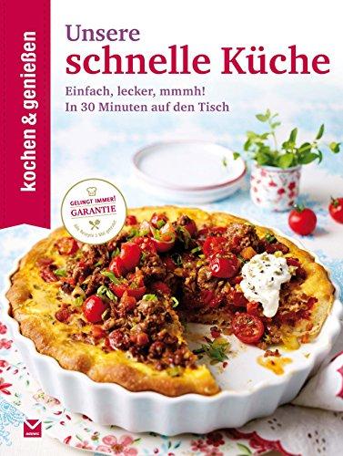 Nice Ku0026G   Unsere Schnelle Küche: Einfach, Lecker, Mmmh! In 30 Minuten Auf