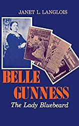Belle Gunness: The Lady Bluebeard by Langlois Janet L. (1985-10-22) Hardcover