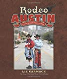 Rodeo Austin: Blue Ribbons, Buckin' Broncs, and Big Dreams