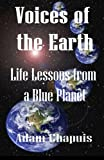 img - for Voices of the Earth: Life Lessons from a Blue Planet book / textbook / text book