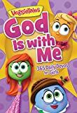 God Is with Me: 365 Daily Devos for Girls (VeggieTales)