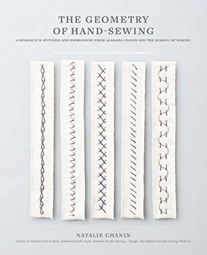 The Geometry of Hand-Sewing: A Romance in Stitches and Embroidery from Alabama Chanin and The School of Making (Alabama (Park Pattern)