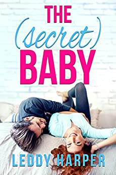 The (Secret) Baby by Leddy Harper