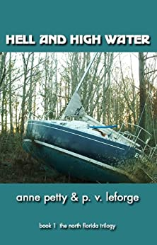 Hell and High Water (North Florida Trilogy, Book 1) by [LeForge, P. V., Petty, Anne]