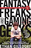 quest for reality - Fantasy Freaks and Gaming Geeks: An Epic Quest For Reality Among Role Players, Online Gamers, And Other Dwellers Of Imaginary Realms