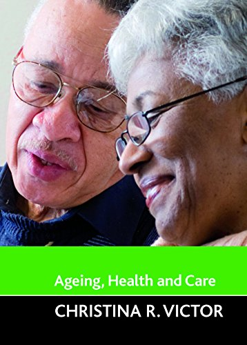 Ageing, Health and Care (Ageing and the Lifecourse Series)