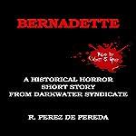 Bernadette: A Historical Horror Short Story | Ramiro Perez de Pereda