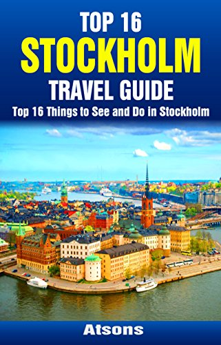 Top 16 Things to See and Do in Stockholm - Top 16 Stockholm Travel Guide ( 5d199276b00e1