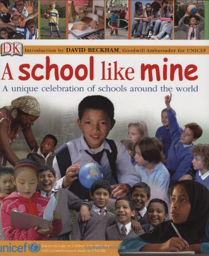 A School Like Mine: A Unique Celebration of Schools Around the World