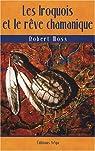Les Iroquois et le rêve chamanique par Moss