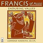 Francis of Assisi: Enduring Values   Conrad Harkins
