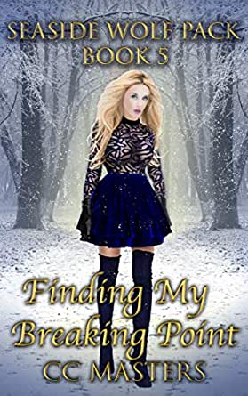 Finding My Breaking Point: Seaside Wolf Pack Book 5 (English ...
