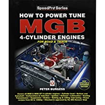 How to Power Tune MGB 4-Cylinder Engines: New Updated & Expanded Edition