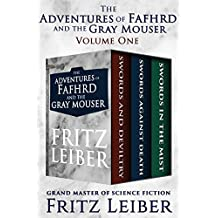 The Adventures of Fafhrd and the Gray Mouser: Swords and Deviltry, Swords Against Death, and Swords in the Mist (The Fafhrd and the Gray Mouser)