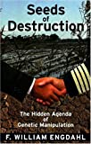 """Seeds of Destruction The Hidden Agenda of Genetic Manipulation"" av F. William Engdahl"