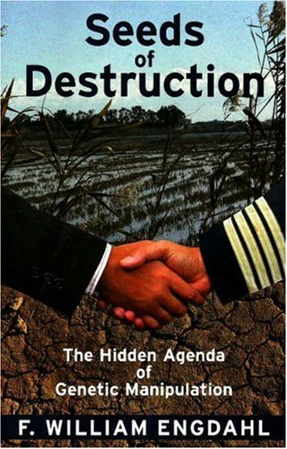 """Seeds of Destruction - The Hidden Agenda of Genetic Manipulation"" av F. William Engdahl"