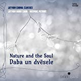 Nature and the Soul: Latvian Choral Classics