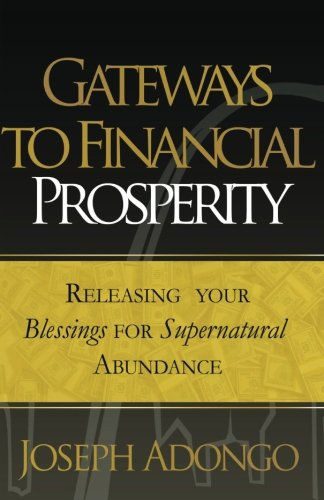 Gateways to Financial Prosperity: Releasing Your Blessings for Supernatural Abundance