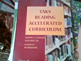 TAKS Reading Accelerated Curriculum Middle School Volume III Set of 6 Replacement Student Workbooks, , 1933521309