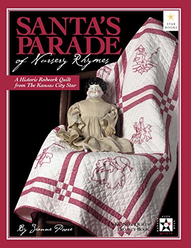 Santa's Parade of Nursery Rhymes: A Historic Redwork Quilt from the Kansas City Star