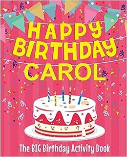 Happy Birthday Carol The Big Birthday Activity Book Personalized