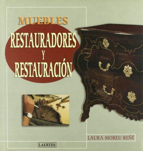 Descargar Libro Muebles. Restauradores Y Restauración Laura Moreu Reñé