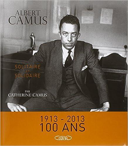 Lire Albert Camus Solitaire et solidaire pdf epub