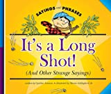 It's a Long Shot! (and Other Strange Sayings), Cynthia Amoroso, 160253683X