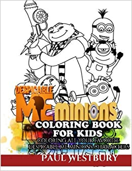 despicable me minions coloring book for kids coloring all your favorite despicable me minions characters paul westbury 9781545228616 amazoncom books