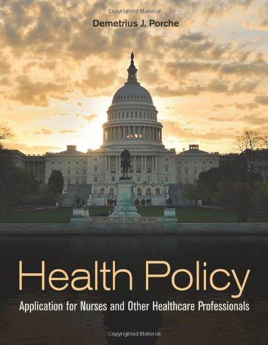 Health Policy: Application for Nurses and Other Healthcare Professionals by Brand: Jones Bartlett Learning