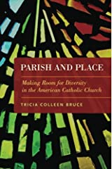 Parish and Place: Making Room for Diversity in the American Catholic Church Paperback