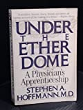Under the Ether Dome, Stephen Hoffman, 0806512075