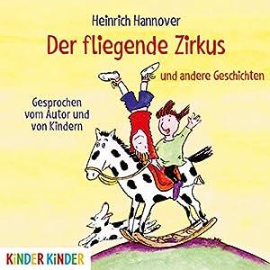 Der fliegende Zirkus und andere Geschichten Hörbuch