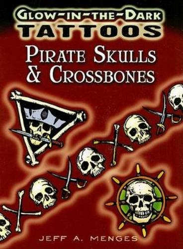 Pirates Skulls & Crossbones: Glow-in-the-dark Tattoos (Dover -