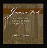 Jurassic Park and Other Classic Film and TV Themes for Solo Piano by Jartisto